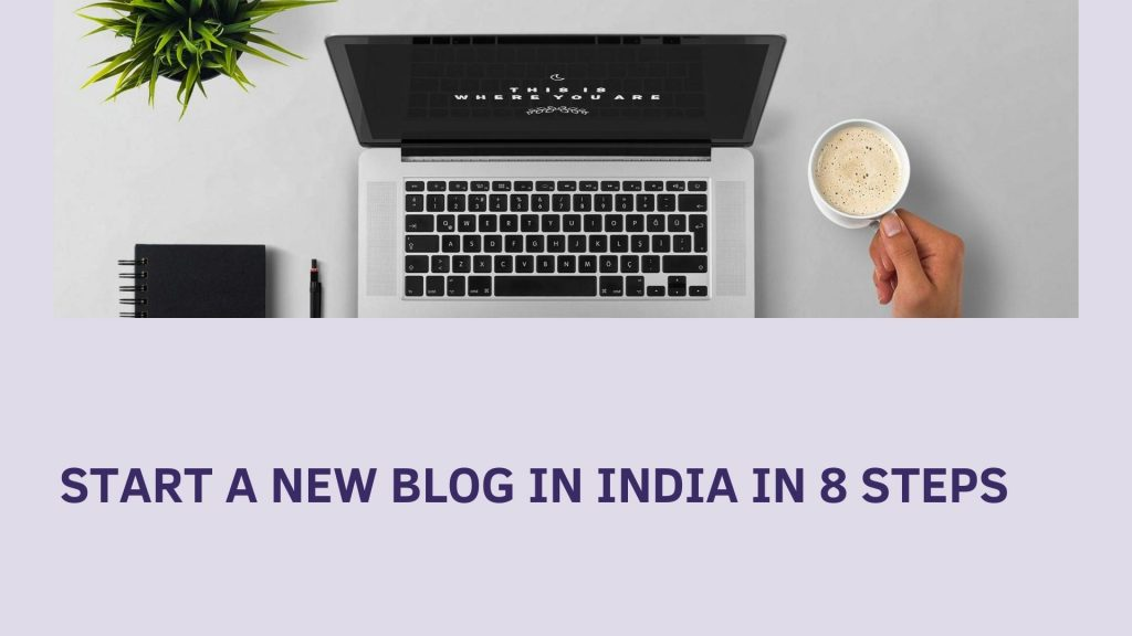 start a new blog in India in 8 steps